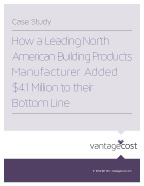 Vantage Cost North American Building Products Manufacturer Case Study